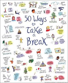50-ways-to-take-a-break-printable Repinned by SOS Inc. Resources pinterest.com/sostherapy/.