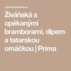 Živáňská s opékanými bramborami, dipem a tatarskou omáčkou | Prima Dip, Salsa