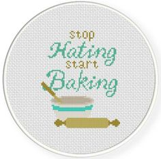 Stop Hatin, Start Bakin PDF Cross Stitch Pattern Needlecraft - Instant Download - Modern Chart
