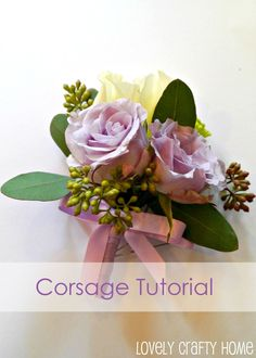 Corsage Tutorial... It's really not rocket science-and with a little practice- you'll be making these pint size arrangements like the pros in no time.