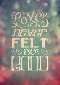 Love never felt so good! <3