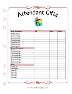 The Wedding Planner attendant gifts checklist ensures that you keep track of gifts and cost for bridal attendants, groomsmen, ushers, the ring bearer and the flower girl. Free to download and print