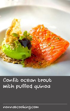 Confit ocean trout with puffed quinoa Confit Recipes, Fennel Pollen, Puffed Quinoa, Avocado Mousse, Trout Recipes, Seaweed, Tasty Dishes, Crisp, Contrast