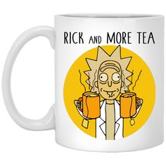 Rick and More Tea Rick and Morty Funny Mugs available. High quality ceramic mug Dishwasher safe Microwave safe White gloss Decorated with full wrap dye sublimat