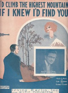 I'd Climb the Highest Mountain If I Knew I'd Find You 1926 Sheet Music