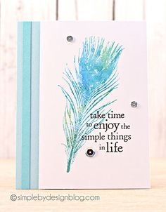 Stunning card by Joy Taylor using Darkroom Door Feathers Rubber Stamps with a quote from the Tick Tock stamp set!