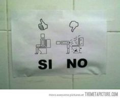 How many times did they have to clean the bathroom before a sign like this became necessary?? Took funny....