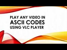 Play Any Video in ASCII Codes using VLC Media Player