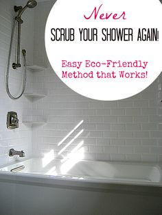 Easy, cheap, and eco-friendly method to keep shower clean. No scrubbing and only takes one minute a day. It works!