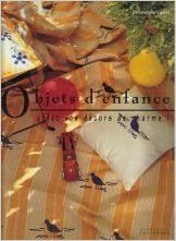 Objets d'enfance : créez vos décors de charme: Amazon.com: Christelle Caron: Books