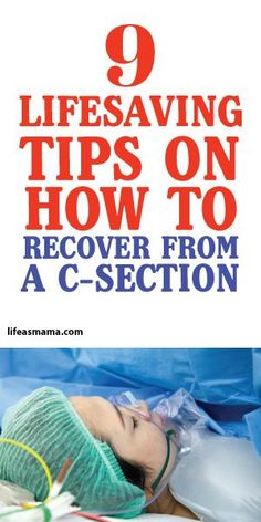 9 Lifesaving Tips On How To Recover From A C-Section