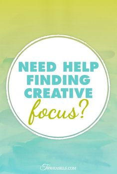 How to find the art focus that you want to stick with? www.twoeasels.com/blog/need-help-finding-creative-focus