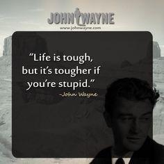 #johnwayne #Cancerfoundation #quotes John Wayne Quotes, Wayne Enterprises, Stop Fighting, You Stupid, Life Is Tough, Never Trust, Always Remember, True Stories