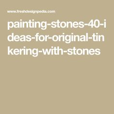 painting-stones-40-ideas-for-original-tinkering-with-stones