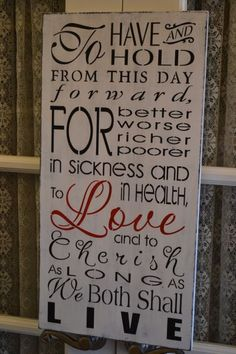 To Have and To Hold From This Day Forward, Wedding Vows, Anniversary Gift, Primitive Wood Sign, Typography. $32.95, via Etsy.