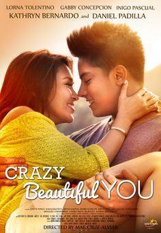 Crazy Beautiful You [2015] Starring: Kathryn Bernardo & Daniel Padilla