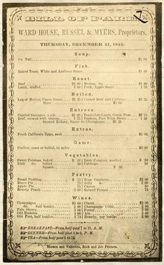 A #FoodieFriday menu! Ward House Bill of Fare, 1849. During the Gold Rush, the Ward House was a favorite San Francisco hotel.