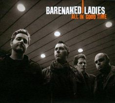 Barenaked Ladies - All In Good Time