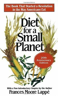 Diet for a Small Planet (20th Anniversary Edition), http://www.amazon.com/dp/0345321200/ref=cm_sw_r_pi_awdm_q4f8sb0KRH918