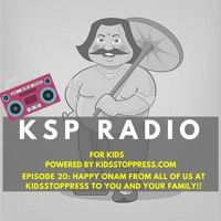 KSP Radio Episode 20: Happy Onam From All Of Us At Kidsstoppress To You And Your Family! by Kidsstoppress on SoundCloud