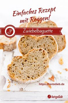 Bread recipes, breakfast recipes: Recipe for onion baguette with rye from Herzelieb. Tastes great with salads, grilling or with a dip or just like that ! Bread Recipes, Baking Recipes, Wheat Intolerance, Foods For Abs, Mexican Dinner Recipes, Good Food, Yummy Food, Pampered Chef, Home Baking