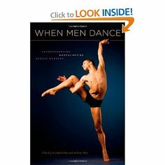 When Men Dance: Choreographing Masculinities Across Borders by Jennifer Fisher. $27.43. Publisher: Oxford University Press, USA (October 9, 2009). Publication: October 9, 2009