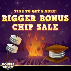 Gather around the campfire, because it's time to get s'more! Up to 3x more, that is, during the Bigger Bonus Chip Sale. Stack up the fun with 150,000 FREE chips and buy now when you tap the Pinned Link, or use code HWPLKG