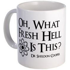 "Fresh Hell Mug. Needs to say ""bazinga!"" on the other side One of my favorite sheldon cooper quotes :)"