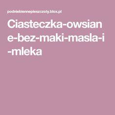 Ciasteczka-owsiane-bez-maki-masla-i-mleka Maki, Food And Drink, Fit, Shape
