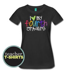 heart my  fourth graders - Here is a fun teacher shirt that shows off your love for fourth grade and for your class. This shirt is also available in other grades.