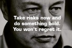"""take risks now to do something bold you wont regret it"" Elon Musk #elonmusk #elon #musk #quotes"