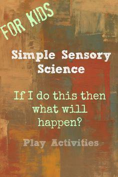 31 Days Of Sensory Play {Day Twenty One} Simple Sensory Science | Play Activities