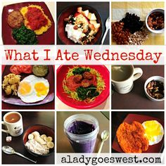 What I Ate Wednesday via A Lady Goes West http://aladygoeswest.com/2015/02/04/what-a-difference-a-week-makes-and-my-eats/