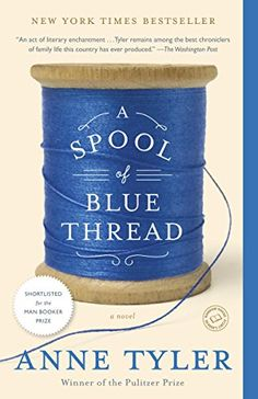 Booktopia has A Spool of Blue Thread by Anne Tyler. Buy a discounted Hardcover of A Spool of Blue Thread online from Australia's leading online bookstore. Great Books, New Books, Books To Read, Books 2016, Reading Lists, Book Lists, Fete Anne, Rhapsody In Blue, Anne With An E