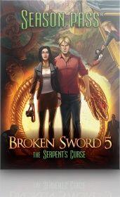 Broken Sword 5 The Serpent S Curse Season Pass For Download