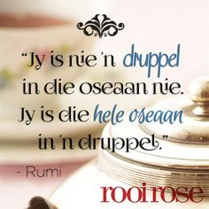 ''Jy is nie 'n druppel in die oseaan nie. Jy is die hele oseaan in 'n druppel. Quotable Quotes, Bible Quotes, Qoutes, Love Is Cartoon, Afrikaanse Quotes, Fancy Words, Prayer Board, Best Inspirational Quotes, Friendship Quotes