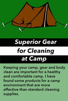 Superior cleaning tools for a clean, healthy and comfortable camp.