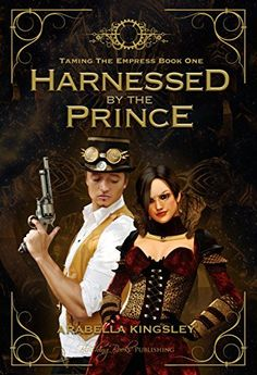 Harnessed By The Prince Arabella Kingsley Amazon