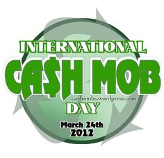 International Cash Mob Day « Cash Mobs