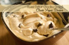 Peanut Butter Cookie Dough Greek Yogurt Dessert: greek yogurt, peanut butter, honey, salt, chocolate chips. I made this and it was easy and GREAT!!