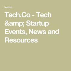 Tech.Co - Tech & Startup Events, News and Resources News Source, New Technology, Tech News, Journals, Advice, Amp, Events, Marketing, Blog