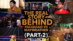 The Real Story Behind Pacquiao vs Mayweather (Documentary Part 2/4)