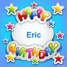 happy birthday eric - Google Search