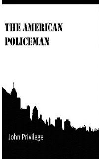 Terry Tyler Book Reviews: THE AMERICAN POLICEMAN by John Privilege