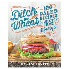 Ditch the Wheat : 120 Paleo Recipes for a Gluten-free Lifestyle (Paperback) (Carol Lovett) - March 10 2019 at Allergy Free Recipes, Gluten Free Recipes, Low Carb Recipes, Healthy Recipes, Paleo Meals, Steak Recipes, Soup Recipes, Chicken Recipes, Sandwich Buns Recipe