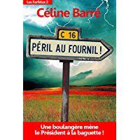 Péril au Fournil !: Une boulangère mène le Président à la baguette... (Les Farfelus t. 2)