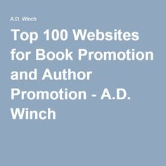 Top 100 Websites for Book Promotion and Author Promotion - A.D. Winch