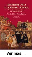 Imperiofobia y leyenda negra : Roma, Rusia, Estados Unidos y el Imperio español / María Elvira Roca Barea ; prólogo de Arcadi Espada.. -- 18ª ed.. -- Madrid : Siruela, 2017.