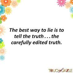 #lie #smart #motivation #inspriration #inspirationalquote #quotesgram #quoteoftheday #quote #quotesdaily #quotestoliveby #funnyquotes #dazzlegirls #aTouchofDazzle
