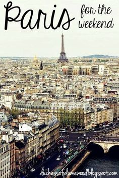 what to do in Paris: 3 days. a touch touristy, but still, it's all the main sights.
